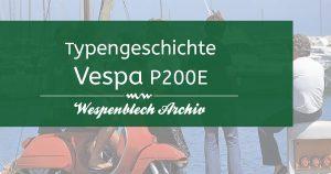 Verweis: Typengeschichte Vespa P200E im Wespenblech Archiv