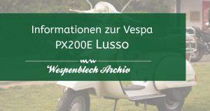Verweis: Informationen zur Vespa PX200E Lusso im Wespenblech Archiv